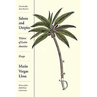 Sabers and Utopias: Visions� of Latin America: Essays