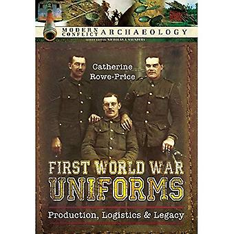 First World War Uniforms: Production, Logistics and Legacy