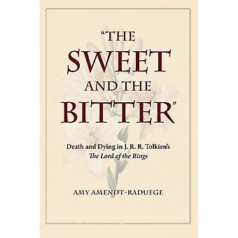 The Sweet and the Bitter: Death and Dying in J. R. R. Tolkien's The Lord of� the Rings