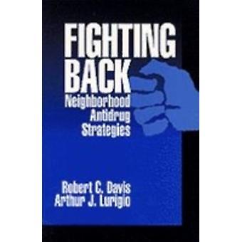Fighting Back Neighborhood Antidrug Strategies by Davis & Robert C.