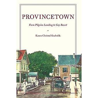 Provincetown fra Pilgrim Landing til Gay Resort by Krahulik & Karen Christel