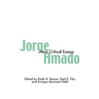 Jorge Amado New Critical Essays by Fitz & Earl