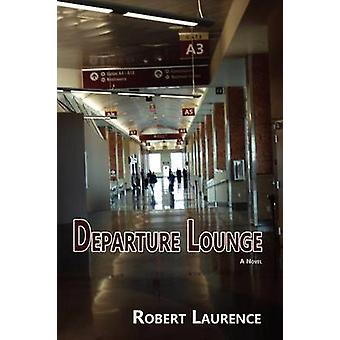 Departure Lounge a Novel by Laurence & Robert