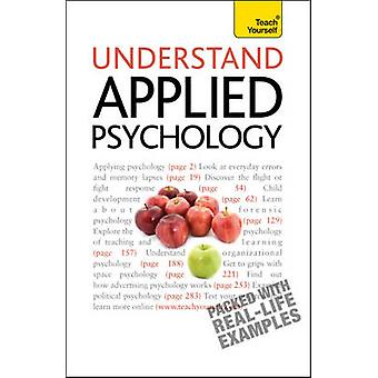 Understand Applied Psychology Teach Yourself by Hayes & Nicky