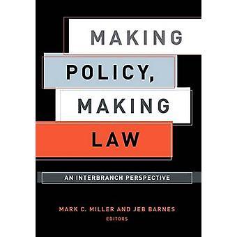 Att göra politiken lag ett branschövergripande perspektiv av Miller & Mark C