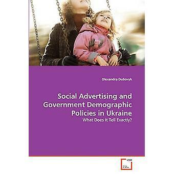 Sosiaalinen mainonta ja valtion väestö politiikan Ukrainan Dubovyk & Olexandra