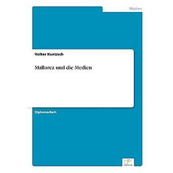 Mallorca Und Die Medien von & Volker Kuntzsch