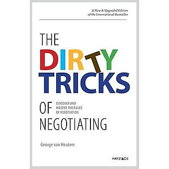 De vuile trucs onderhandelen ontdekken en meester van de regels van de onderhandelingen door Van Houtem & George