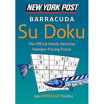 New York Post Barracuda Su Doku - 150 Difficult Puzzles by Sudokusolve