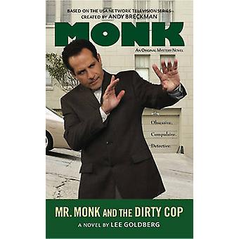 Mr. Monk and the Dirty Cop by Lee Goldberg - 9780451228611 Book