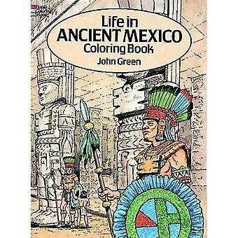 Life in Ancient Mexico Coloring Book by John Green - 9780486267050 Bo