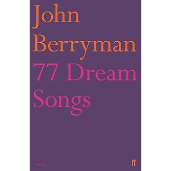 77 Dream Songs (Main) by John Berryman - Louis MacNeice - 97805712076