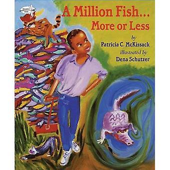 A Million Fish-- More or Less by Pat McKissack - Dena Schutzer - 9780