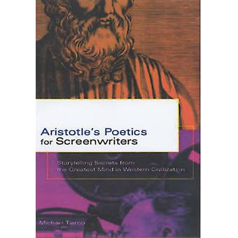 Aristotle's Poetics for Screenwriters - Storytelling Secrets from the