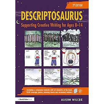 Descriptosaurus - Supporting Creative Writing for Ages 8-14 by Alison