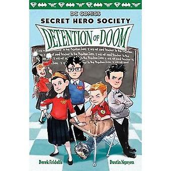 Detention of Doom (DC Comics - Secret Hero Society #3) by Derek Fridol
