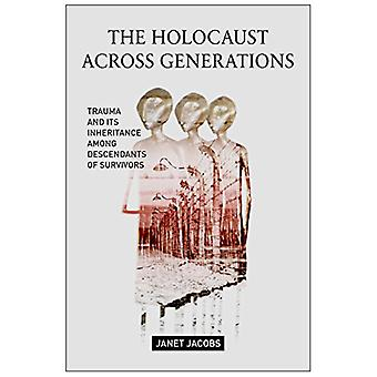 The Holocaust Across Generations - Trauma and its Inheritance Among De