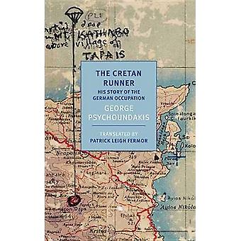 The Cretan Runner - His Story of the German Occupation by George Psych