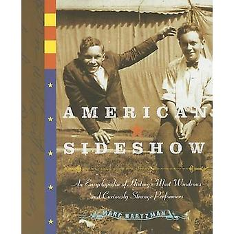 American Sideshow - An Encyclopedia of History's Most Wondrous and Cur