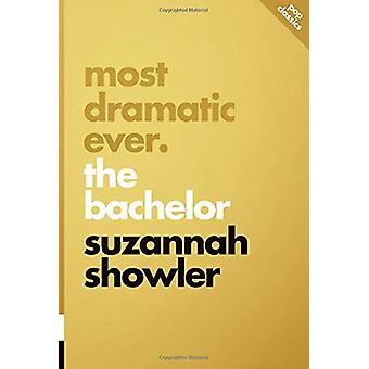Most Dramatic Ever - The Bachelor - pop classics #9 by Suzannah Showler