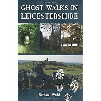 Ghost Walks in Leicestershire by Barbara Wadd - 9781859837764 Book