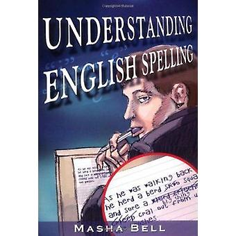 Understanding English Spelling by Masha Bell - 9781903490129 Book