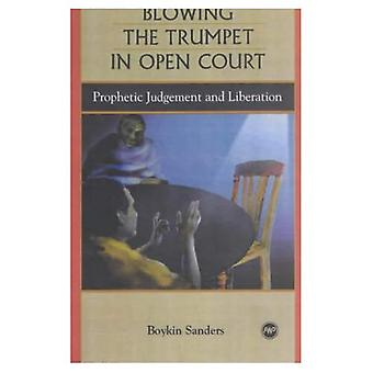 Blåser trumpet i öppen domstol