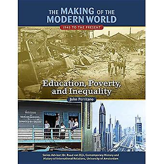 The Making of the Modern World: 1945 to the Present: Education, Poverty, and Inequality