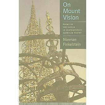 On Mount Vision - Forms of the Sacred in Contemporary American Poetry