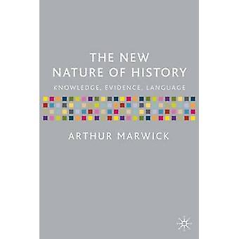 La nueva naturaleza de historia prueba conocimiento lengua por Marwick y Arturo