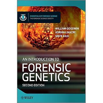 An Introduction to Forensic Genetics Second Edition (Essential Forensic Science) (Paperback) by Goodwin William Linacre Adrian Hadi Sibte