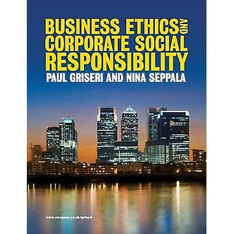 Business Ethics  Corporate Social Responsibility by Griseri & Paul