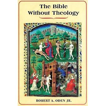 The Bible without Theology - The Theological Tradition and Alternative