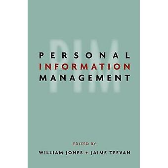 Personal Information Management by William Jones - Jaime Teevan - 978