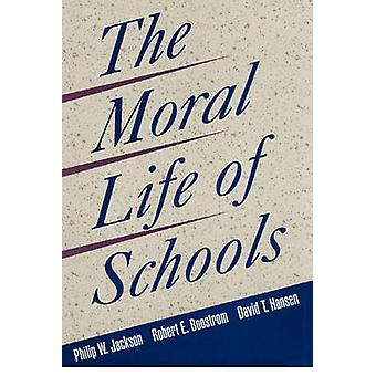 The Moral Life of Schools (New edition) by Philip W. Jackson - etc. -