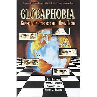 Globaphobia - Confronting Fears About Open Trade by Gary Burtless - Ro