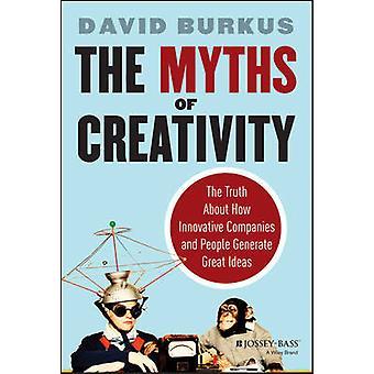Myter af kreativitet - sandheden om hvordan Innovative virksomheder og