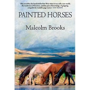 Painted Horses (Main) by Malcolm Brooks - 9781611855562 Book