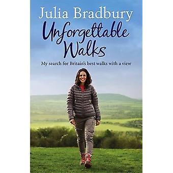 Balades inoubliables - meilleures promenades avec vue par Julia Bradbury - 97817