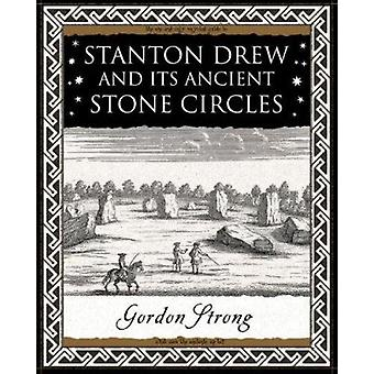 Stanton Drew - and Its Ancient Stone Circles by Gordon Strong - 978190