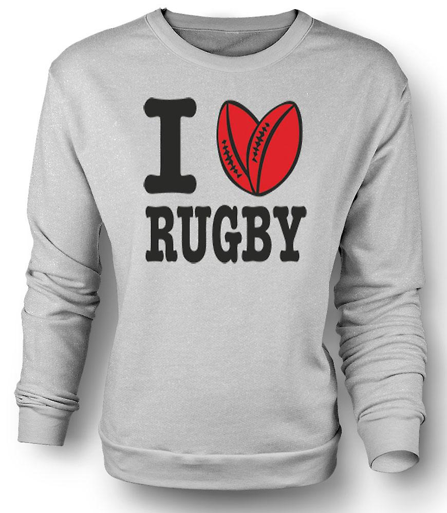 Mens Sweatshirt I Love Rugby