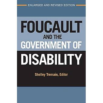 Foucault and the Government of Disability (Enlarged and revised ed) b