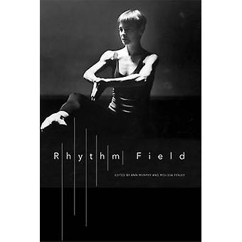 Rhythm Field - The Dance of Molissa Fenley by Ann Murphy - Molissa Fen