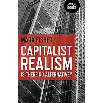 Kapitalistisch realisme - Is er geen alternatief? door Mark Fisher - 9781846