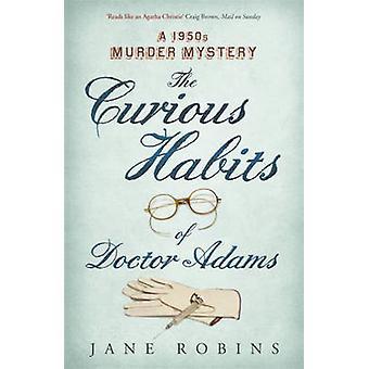 Die neugierigen Gewohnheiten der Dr. Adams - ein 1950er Jahre Krimi von Jane Robin