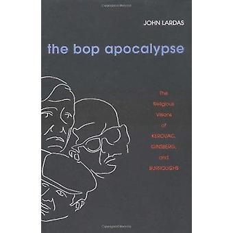 O Bop Apocalypse - as visões religiosas de Kerouac - Ginsberg - e