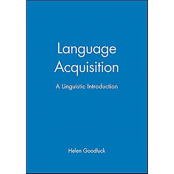 Language Acquisition - A Linguistic Introduction by Helen Goodluck - 9