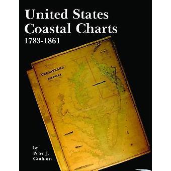 Estados Unidos costeiras Charts - 1738-1861 por Peter J. Guthorn - 978088