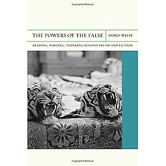 The Powers of the False: Reading, Writing, Thinking beyond Truth and Fiction (Flashpoints)