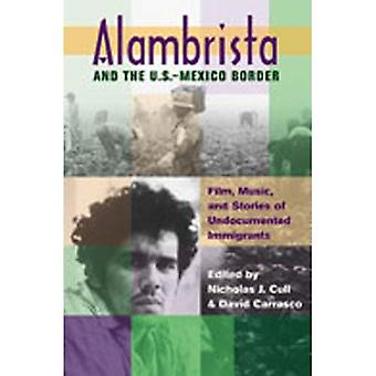 Alambrista and the US-Mexico Border: Film, Music, and Stories of Undocumented Immigrants